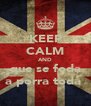 KEEP CALM AND que se foda a porra toda  - Personalised Poster A4 size