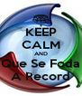 KEEP CALM AND Que Se Foda A Record - Personalised Poster A4 size