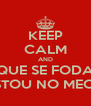 KEEP CALM AND QUE SE FODA ESTOU NO MECO - Personalised Poster A4 size