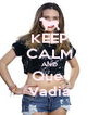 KEEP CALM AND Que  Vadia - Personalised Poster A4 size