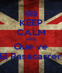 KEEP CALM AND Que ve El Pasacarrer - Personalised Poster A4 size