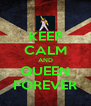 KEEP CALM AND QUEEN FOREVER - Personalised Poster A4 size