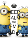 KEEP CALM AND QUEM É A NÁDIA? - Personalised Poster A4 size