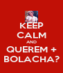 KEEP CALM AND QUEREM + BOLACHA? - Personalised Poster A4 size
