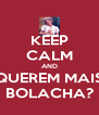 KEEP CALM AND QUEREM MAIS BOLACHA? - Personalised Poster A4 size