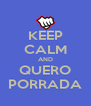 KEEP CALM AND QUERO PORRADA - Personalised Poster A4 size