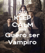 KEEP CALM AND Quero ser Vampiro - Personalised Poster A4 size
