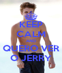 KEEP CALM AND QUERO VER O JERRY - Personalised Poster A4 size