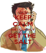 KEEP CALM AND QUICKLY GET THE  SALT - Personalised Poster A4 size