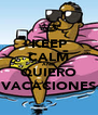 KEEP CALM AND QUIERO VACACIONES - Personalised Poster A4 size