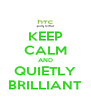 KEEP CALM AND QUIETLY BRILLIANT - Personalised Poster A4 size