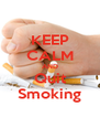 KEEP CALM AND Quit Smoking - Personalised Poster A4 size