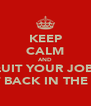 KEEP CALM AND QUIT YOUR JOBS AND GET BACK IN THE KITCHEN - Personalised Poster A4 size