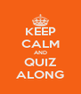KEEP CALM AND QUIZ ALONG - Personalised Poster A4 size