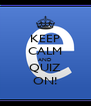 KEEP CALM AND QUIZ ON! - Personalised Poster A4 size