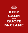 KEEP CALM AND QUOTE McCLANE - Personalised Poster A4 size