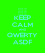 KEEP CALM AND QWERTY ASDF - Personalised Poster A4 size