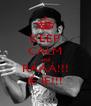 KEEP CALM and RÁÁÁ!!! IÉ IÉ!!! - Personalised Poster A4 size