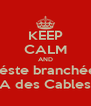 KEEP CALM AND Réste branchée  A des Cables - Personalised Poster A4 size