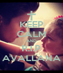 KEEP CALM AND R.I.P AVALLANA - Personalised Poster A4 size