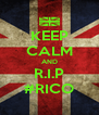 KEEP CALM AND R.I.P #RICO - Personalised Poster A4 size