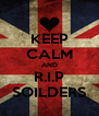 KEEP CALM AND R.I.P SOILDERS - Personalised Poster A4 size