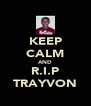 KEEP CALM AND R.I.P TRAYVON - Personalised Poster A4 size
