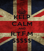 KEEP CALM AND R.T.F.M $$$$$ - Personalised Poster A4 size