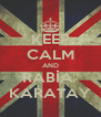 KEEP CALM AND RABİA  KARATAY - Personalised Poster A4 size