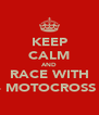 KEEP CALM AND RACE WITH MX24 MOTOCROSS CLUB - Personalised Poster A4 size