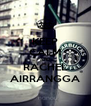KEEP CALM AND RACHEL AIRRANGGA - Personalised Poster A4 size