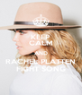 KEEP CALM AND RACHEL PLATTEN FIGHT SONG - Personalised Poster A4 size