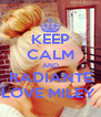 KEEP CALM AND RADIANTE LOVE MILEY  - Personalised Poster A4 size
