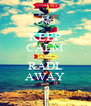 KEEP CALM AND RADL AWAY - Personalised Poster A4 size