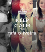 KEEP CALM AND rafa oliveira  :* - Personalised Poster A4 size
