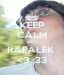 KEEP CALM AND RAFAŁEK  <3 ;33 - Personalised Poster A4 size