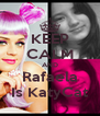 KEEP CALM AND Rafaela Is KatyCat - Personalised Poster A4 size