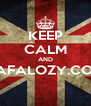 KEEP CALM AND RAFALOZY.COM  - Personalised Poster A4 size