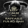 KEEP CALM AND RAFFAELE FUS RO DAH  - Personalised Poster A4 size