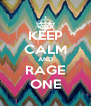 KEEP CALM AND RAGE ONE - Personalised Poster A4 size