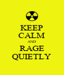 KEEP CALM AND RAGE QUIETLY - Personalised Poster A4 size