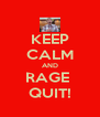KEEP CALM AND RAGE  QUIT! - Personalised Poster A4 size