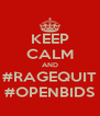 KEEP CALM AND #RAGEQUIT #OPENBIDS - Personalised Poster A4 size
