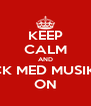 KEEP CALM AND RAILROCK MED MUSIKKLINJA  ON - Personalised Poster A4 size