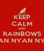 KEEP CALM AND RAINBOWS NYAN NYAN NYAN - Personalised Poster A4 size