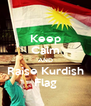 Keep Calm AND Raise Kurdish Flag - Personalised Poster A4 size
