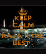 KEEP CALM AND RAJA R THE BEST . - Personalised Poster A4 size