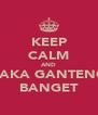 KEEP CALM AND RAKA GANTENG BANGET - Personalised Poster A4 size