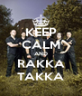 KEEP CALM AND RAKKA TAKKA - Personalised Poster A4 size