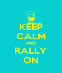 KEEP CALM AND RALLY ON - Personalised Poster A4 size